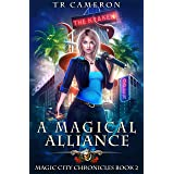 A Magical Alliance (Magic City Chronicles Book 2)
