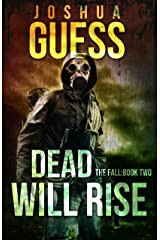 Dead Will Rise (The Fall Book 2) Kindle Edition