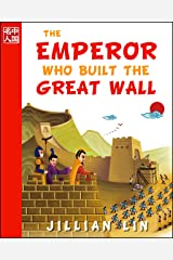 The Emperor Who Built The Great Wall (illustrated kids books, picture book biographies, bedtime stories for kids, Chinese history and culture): Qin Shihuang (Once Upon A Time In China 1) Kindle Edition