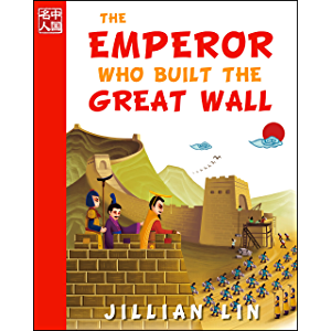 The Emperor Who Built The Great Wall (illustrated kids books, picture book biographies, bedtime stories for kids…