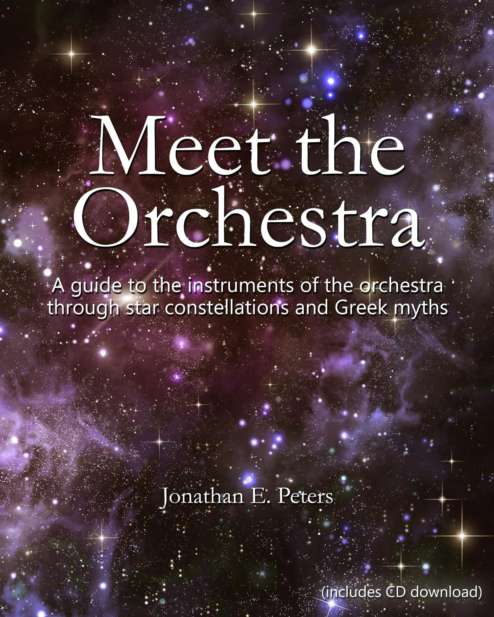 Meet the Orchestra: A guide to the instruments of the orchestra through star constellations and Greek myths (English Edition)