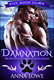 Damnation: The She-Wolf's Forbidden Alpha Grizzly (Blue Moon Saloon Book 1)