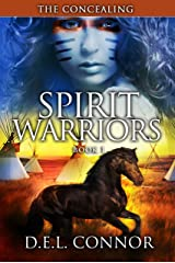 Spirit Warriors: The Concealing Kindle Edition