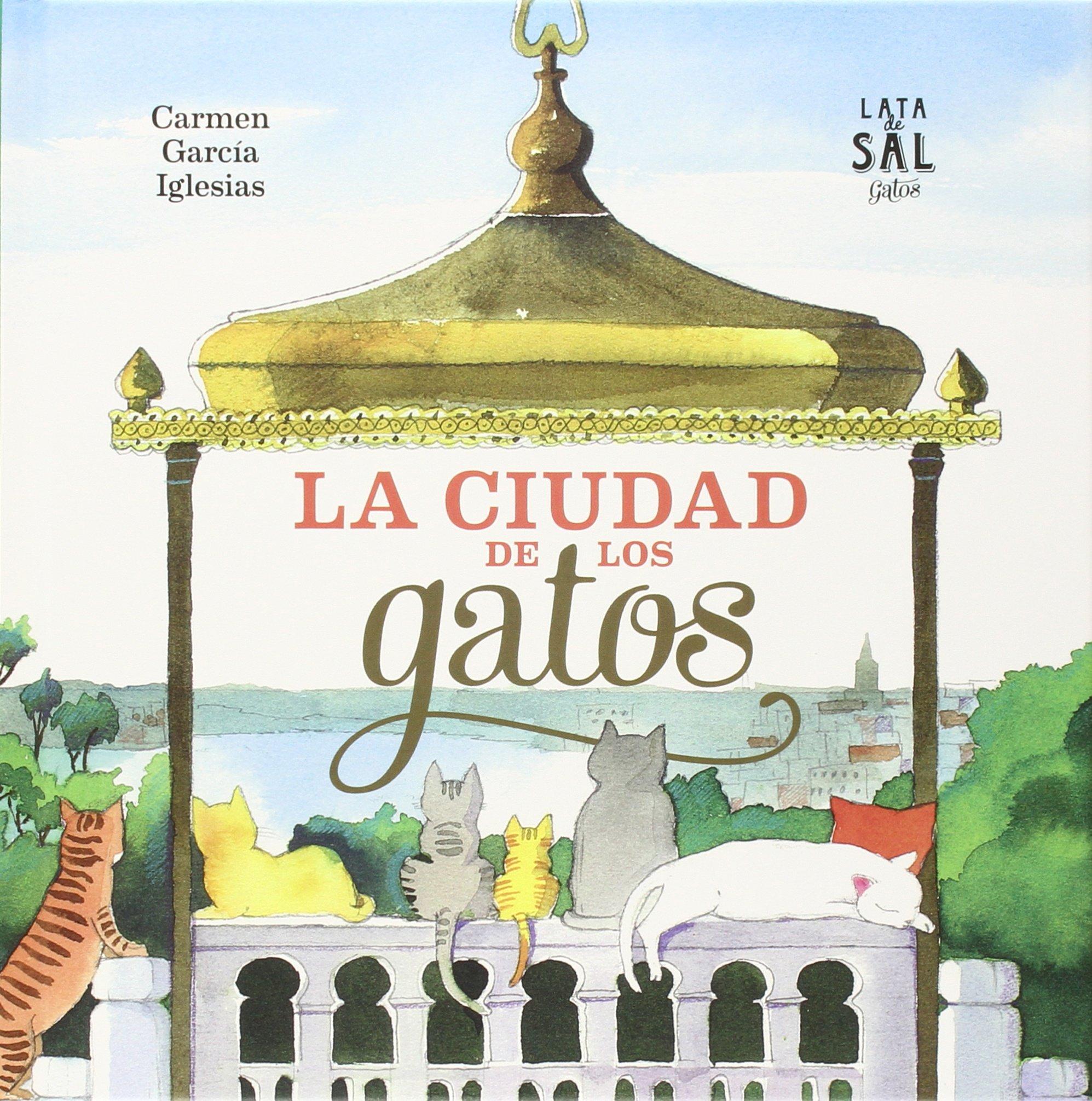 La ciudad de los gatos (Spanish Edition) (Spanish) Hardcover – August 28, 2015