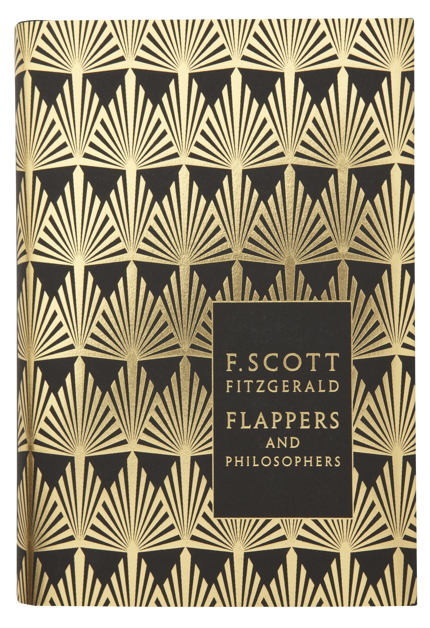 Flappers And Philosophers  The Collected Short Stories Of F. Scott Fitzgerald  Penguin F Scott Fitzgerald Hardback Collection