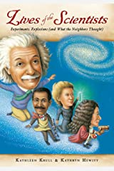 Lives of the Scientists: Experiments, Explosions (and What the Neighbors Thought) (Lives of . . .) Kindle Edition