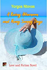 A Rainy Afternoon and Many Sunny Days (Yorgos Books Book 4) Kindle Edition