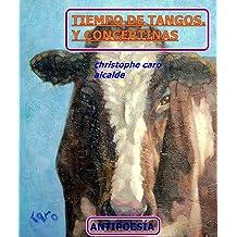 TIEMPO DE TANGOS. Y CONCERTINAS: ANTIPOESÍA VoL.30 (TIEMPO DE VIVIR) (Spanish Edition) Jul 11, 2018
