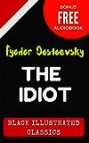 The Idiot: By Fyodor Dostoyevsky : Illustrated (Bonus Free Audiobook)