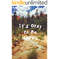 It's Okay to Be HAPPY