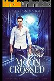 Moon Crossed (Sky Brooks World: Ethan Book 1)