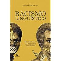 Racismo Linguístico - Os Subterrâneos Da Linguagem E Do Racismo