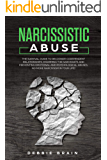 Narcissistic Abuse: The Survival Guide to Recognize Codependent Relationships, Disarming the Narcissists and Preventing Emotional and Psychological Abuses. No More Narcissism in Your Life!