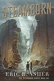 Steamborn (Steamborn Series Book 1) (English Edition)