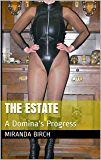 The Estate: A Domina's Progress (Diary of a Dominant Divorcee Book 3)