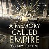 A Memory Called Empire: Teixcalaan, Book 1
