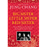 Big Sister, Little Sister, Red Sister: Three Women at the Heart of Twentieth-Century China (English Edition)