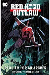 Red Hood: Outlaw (2016-) Vol. 1: Requiem for an Archer (Red Hood and the Outlaws (2016-)) Kindle Edition