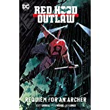 Red Hood: Outlaw (2016-) Vol. 1: Requiem for an Archer (Red Hood and the Outlaws (2016-))