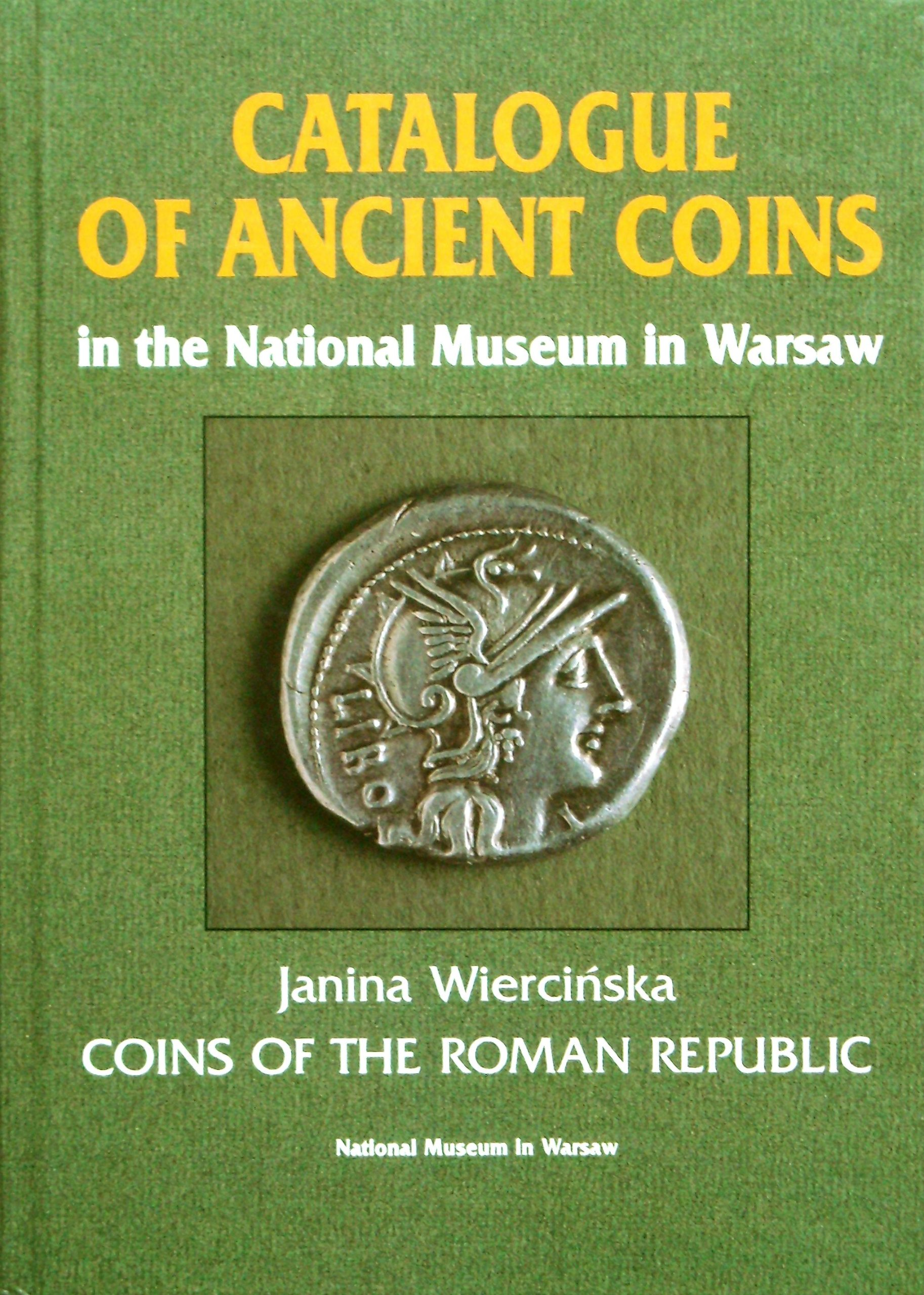 Coins of the Roman Republic: Catalogue of Ancient Coins in the National Museum in Warsaw