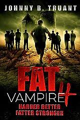Fat Vampire 4: Harder Better Fatter Stronger Kindle Edition