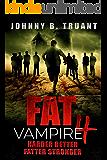 Fat Vampire 4: Harder Better Fatter Stronger