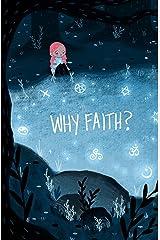 Why Faith? Kindle Edition