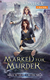 Marked for Murder (The Mika & Leah Cross Saga Book 3)