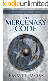 The Mercenary Code (The Shattering of Kingdoms Book 1)