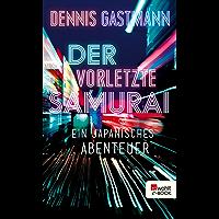 Der vorletzte Samurai: Ein japanisches Abenteuer