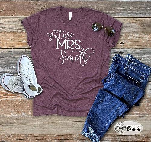 Engagement Shirt Future Mrs Bride Shirt Unique Engagement Gift for sister Gift for the Future Mrs Bachelorette Wedding Planning Shirt