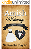 An Amish Wedding: The English Groom: Amish Love (Amish Bakery Series Book 2)