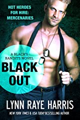 Black Out (Black's Bandits - Book 3): HOT Heroes for Hire: Mercenaries Kindle Edition