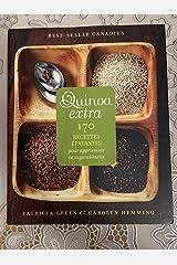 Quinoa extra: 170 recettes craquantes pour apprivoiser ce super aliment Paperback