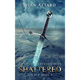 Shattered - Legacy Book 9 (Legacy Series)
