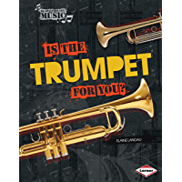 Is the Trumpet for You? (Ready to Make Music) book cover