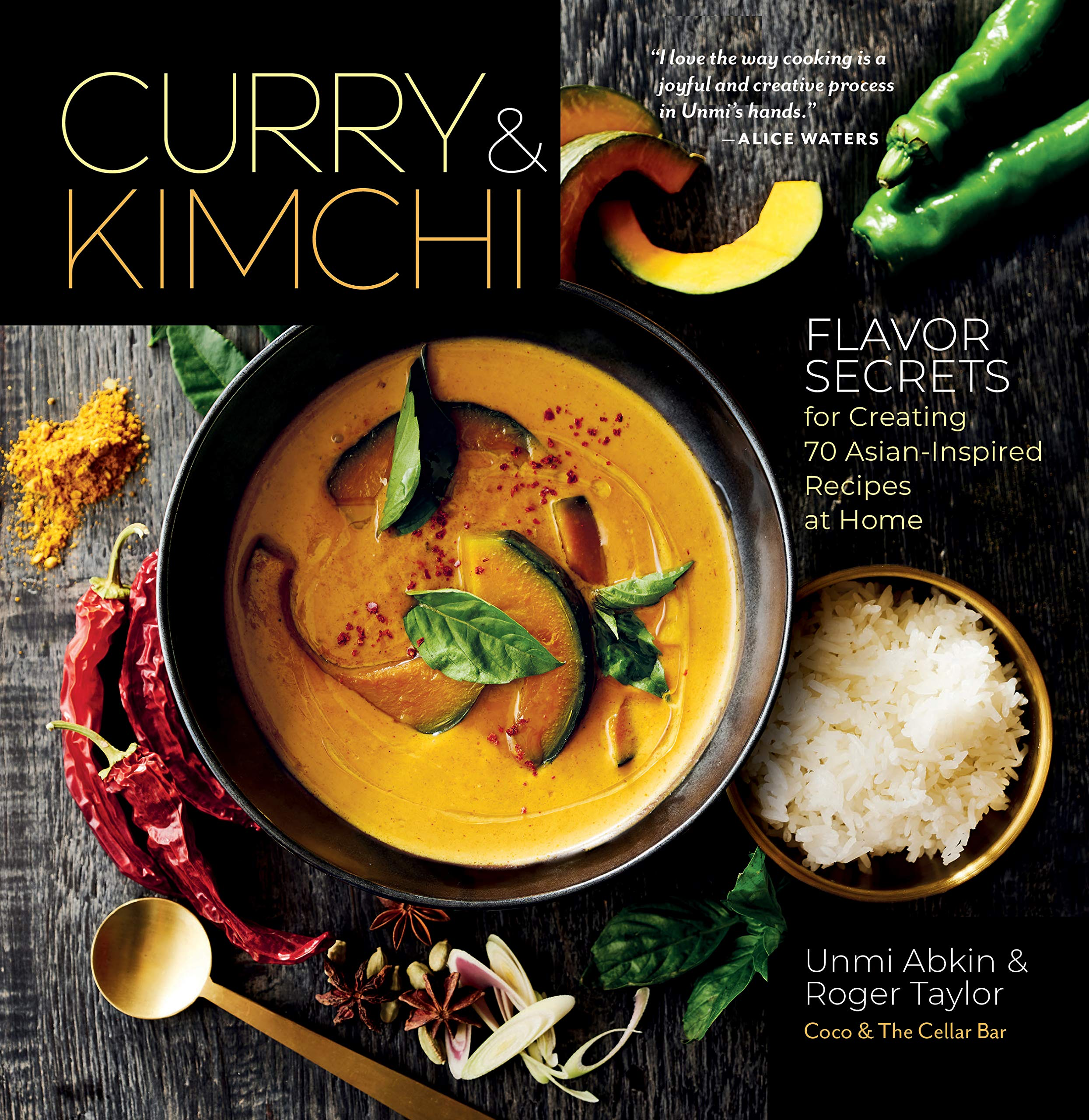 Curry And Kimchi  Flavor Secrets For Creating 70 Asian Inspired Recipes At Home  Chef Unmi Abkin Shares Her Flavor Secrets For Creating Asian Inspired Dishes At Home