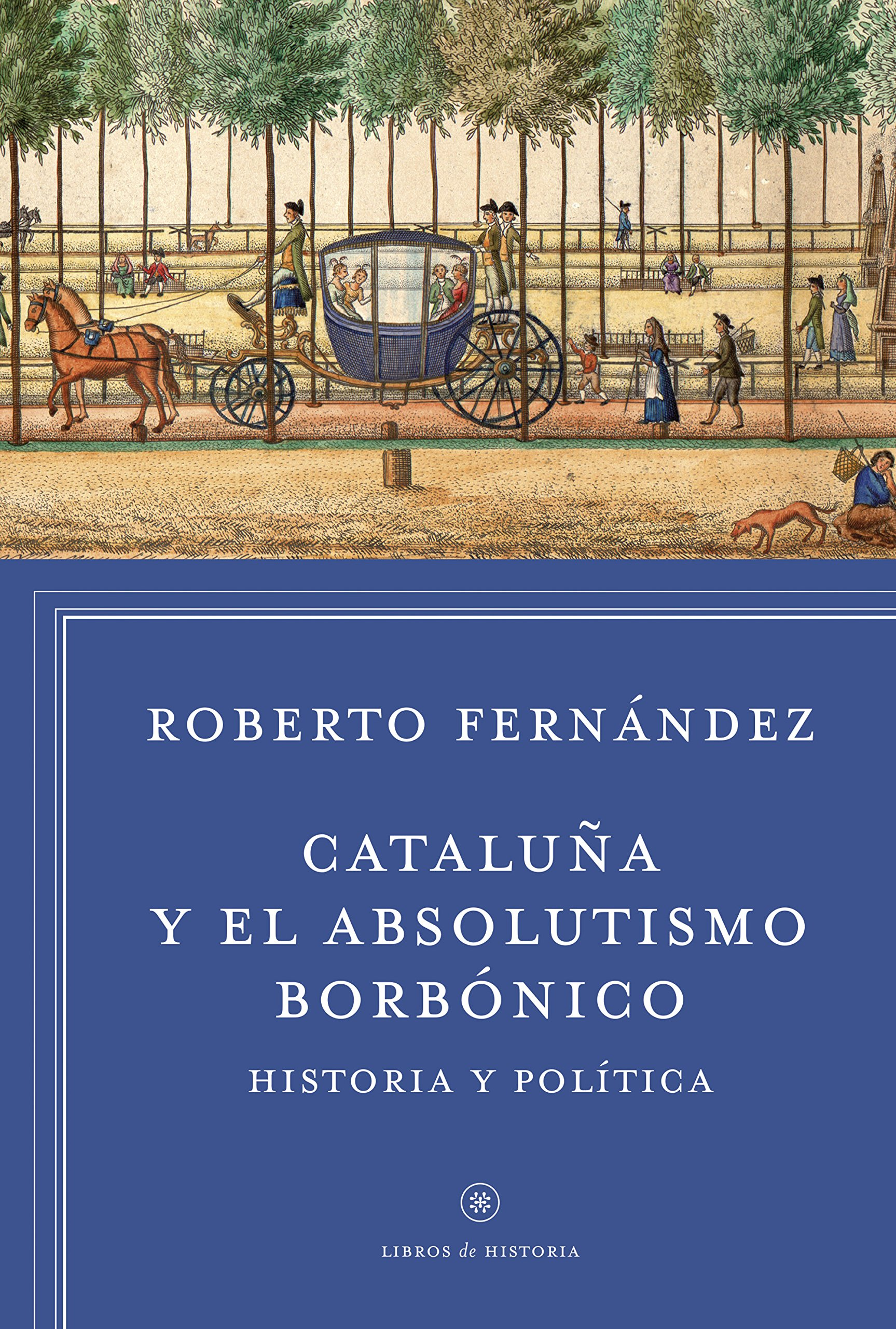 Cataluña y el absolutismo borbónico: Historia y política Libros de Historia: Amazon.es: Fernández Díaz, Roberto: Libros