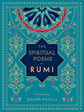 The Spiritual Poems of Rumi:Translated by Nader Khalili (Timeless Rumi)