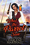 What the Parrot Saw (High Seas Book 4)