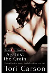 Against the Grain (Bound For Justice Book 3) Kindle Edition