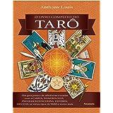 O Livro Completo do Tarô: Um Guia Prático de Referências Cruzadas com a Cabala, Numerologia, Psicologia Junguiana, História,