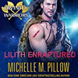 Lilith Enraptured: Divinity Warriors, Book 1