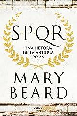 SPQR: Una historia de la antigua Roma (Spanish Edition) Kindle Edition