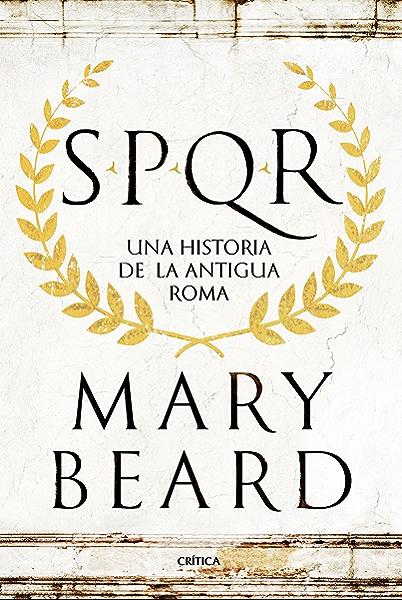SPQR: Una historia de la antigua Roma eBook: Beard, Mary, Furió ...