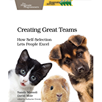 Creating Great Teams: How Self-Selection Lets People Excel (English Edition)