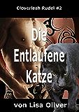Die Entlaufene Katze (Das Cloverleah Rudel 2)