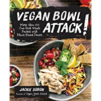Vegan Bowl Attack!: One-Dish Meals Packed with Plant-Based Power