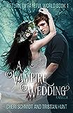A Vampire Wedding (A Novella) (Return to Fateful World Book 1)