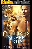 Cheetahs Never Run (Small Town Shifter Short Read)